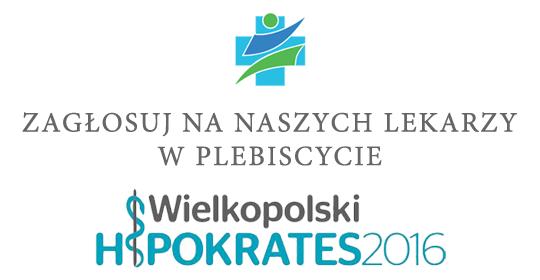 """Zagłosuj na Naszych Lekarzy w Plebiscycie """"Wielkopolski Hipokrates 2016"""""""