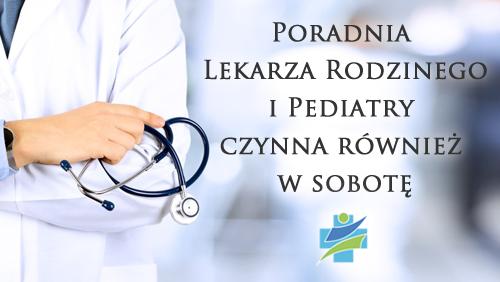 Poradnia Lekarza Rodzinnego i Pediatry czynna również w sobotę